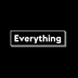 Everything .Is