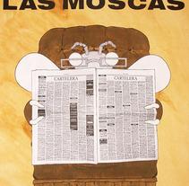 Las Moscas. Un proyecto de Ilustración de Eduardo Fuente Martínez - Martes, 21 de julio de 2009 14:51:49 +0200