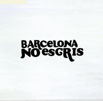 Barcelona no és grís. A Design, and Advertising project by Homi bcn - 28-12-2009