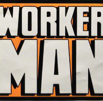WORKER MAN. A Design, Installations, Illustration, Photograph, and Advertising project by jonathan Notario - Jan 28 2010 06:43 PM