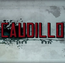 Caudillos. A Design, and Motion Graphics project by Fernando González Sawicki - 17-07-2010