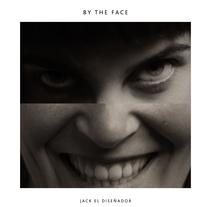 By the face . Un proyecto de Diseño, Ilustración, Publicidad, Fotografía, Cine, vídeo y televisión de Jack el diseñador         - 02.08.2011
