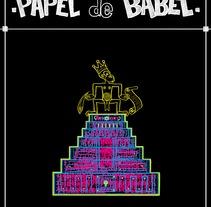 Papel de Babel.. A Design&Illustration project by Félix Antolín Vallespín         - 23.11.2011