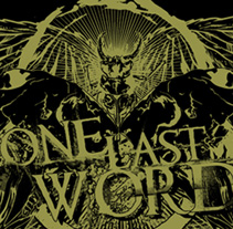 ONE LAST WORD | Camiseta. A Design, Illustration, Advertising, Music, and Audio project by alejandro escrich - 11-07-2012