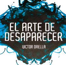 El Arte de Desaparecer. A Design&Illustration project by Ricardo Aliaga         - 15.07.2012
