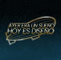 Ayer era un sueño, Hoy es diseño. Um projeto de Design, Ilustração e Publicidade de Sebastian Villota         - 02.09.2012