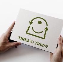 Tires o Tries campaña de reciclatge. Um projeto de Design e Publicidade de Tomás Castro         - 20.11.2012