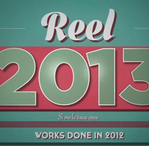 Reel 2013. A Design, Motion Graphics, Film, Video, and TV project by kote berberecho - Jan 19 2013 01:30 PM