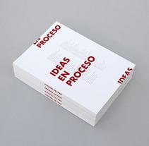 Catálogo Ideas en Proceso. Un proyecto de Diseño de Alicia Raya - 19-04-2013