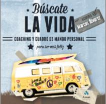Búscate la vida: Coaching y Cuadro de Mando Personal para ser más feliz. Um projeto de Design e Ilustração de Diseño gráfico y web en Asturias | Estudio SONIAYMAS - 22-11-2013
