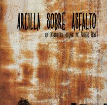 Art Direction. ARCILLA SOBRE ASFALTO. Un proyecto de Cine, vídeo y televisión de Gabriela Ruiz Tomé         - 16.12.2013