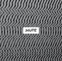 Mute. Un proyecto de Diseño de Carlos Muñoz Guimerá         - 31.08.2012