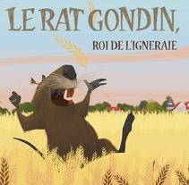 LE RAT GONDIN. Un proyecto de Ilustración de Berta Sastre Forrellad - Martes, 09 de abril de 2013 00:00:00 +0200