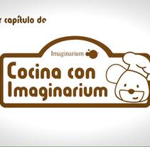 Cocina con Imaginarium. Un proyecto de Cine, vídeo y televisión de Carmen Aldomar         - 11.12.2013