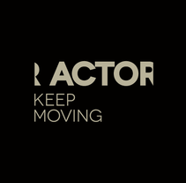 Actor Keep Moving. Un proyecto de Diseño, Cine, vídeo, televisión, Animación, Br, ing e Identidad y Diseño gráfico de Joan Rojeski         - 01.04.2014
