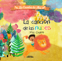Cuento la Canción de las Nubes. A Illustration, and Editorial Design project by Mia Charro         - 07.07.2014
