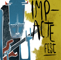 Gráfica y cartel para el festival ImapcteFest. A Illustration, Advertising, and Graphic Design project by Gong         - 02.09.2014
