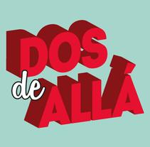 Dos de Allá - Branding para nuevos creadores. Un proyecto de Fotografía, Cine, vídeo, televisión, Br, ing e Identidad, Diseño gráfico y Diseño Web de carolina vita         - 17.09.2014