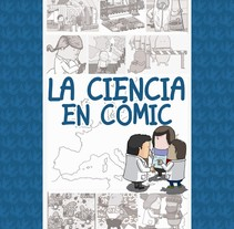 La ciencia en cómic. A Design, Illustration, Character Design, and Education project by The Pilot Dog Ilustración & Diseño         - 29.09.2014