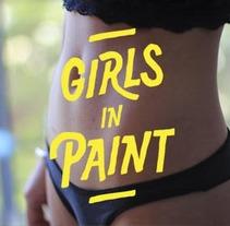 Girls in Paint . Um projeto de Fotografia, Moda e Pintura de Maikol De Sousa         - 13.10.2014