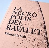 La Necrópolis del Ravalet. Un proyecto de Diseño, Diseño editorial y Diseño gráfico de Margarida Muñoz Pons         - 21.03.2015