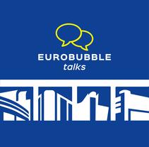 Eurobubble Talks. Un proyecto de Br, ing e Identidad, Eventos y Diseño gráfico de Bruno Mayol         - 31.03.2015