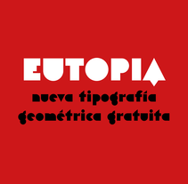 Eutopia, una tipografía geométrica gratuita. A Graphic Design, T, and pograph project by Víctor Navarro Barba - 20-07-2015