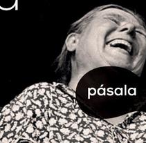 Pásala. Un proyecto de Publicidad, Dirección de arte y Marketing de Red Vinilo  - 15-04-2013