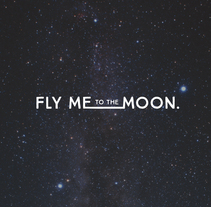 Fly Me To The Moon. A Art Direction, Br, ing, Identit, and Graphic Design project by Isabel Salas         - 25.11.2015