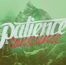 Patience and conscience. Um projeto de Ilustração, Design gráfico e Caligrafia de Cesc Roca         - 04.01.2016