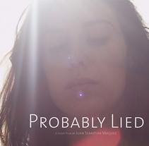 Probably Lied. Un proyecto de Diseño gráfico de Lorena Franzoni  - 10-12-2015