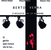 """Cortometraje """"Berto Verna, un cineasta en la sombra"""" (Co-autor). A Film project by Ximo López Rovira         - 09.02.2013"""