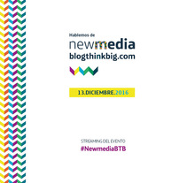 Evento New Media : Blogthinkbig.com. A Editorial Design, and Graphic Design project by lydia_carsanz - 12-12-2016