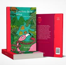 """Proyecto realizado para Editorial Planeta México.  Ilustración de portada """"Cuentos de la selva"""" 2017.. Un proyecto de Ilustración, Dirección de arte y Diseño gráfico de cuauhtemoc cuaquehua - 15-02-2017"""