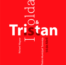 Primer cartel tipográfico para la opera Tristan&Isolda. A Editorial Design, and Graphic Design project by W_Rachel - 23-02-2017