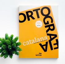"""Libro """"Ortografia Catalana"""". Un proyecto de Dirección de arte, Diseño editorial y Diseño gráfico de Marta Girabal Montaner         - 26.04.2017"""