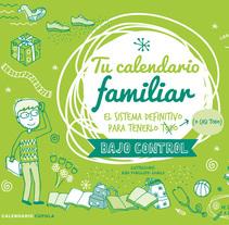 Tu calendario familiar. Un proyecto de Ilustración y Diseño gráfico de Aina Pongiluppi Gomila         - 09.02.2016
