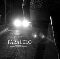 PARALELO cortometraje. Un proyecto de Cine de Cristobal R. Pro         - 01.01.2014