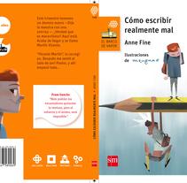 Cómo escribir realmente mal (de Anne Fine). SM y Barco de vapor.. Un proyecto de Ilustración de Andrés Arcos Corretjé         - 14.05.2017