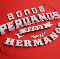 :: Somos Peruanos, somos hermanos ::. A Design, Art Direction, Crafts, T, pograph, Paper craft, and Lettering project by PAPERÚ         - 20.07.2017