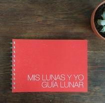 Guía Lunar MIS LUNAS Y YO. Um projeto de Design editorial e Design gráfico de Anita Acosta         - 31.08.2016