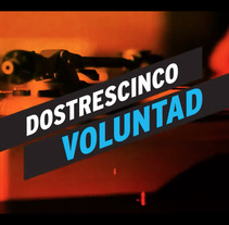 235 VOLUNTAD (video clip) . A Music, Audio, Film, Video, TV, Video, Sound Design, and Production project by Nacho  Echeberría - 04-09-2017