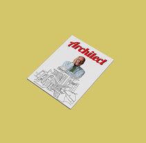 Revista Architect. Un proyecto de Diseño, Ilustración, Fotografía, Dirección de arte, Diseño editorial, Diseño gráfico, Arquitectura de la información y Retoque digital de Borja Alday         - 22.09.2017