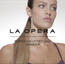 La Opera - Invierno 2016 - Lencería. A Advertising, Film, Video, and TV project by Federico Bazzi - 11-04-2016