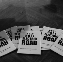 Holy Holy Electric Road. Un proyecto de Diseño editorial, Escritura y Comic de James WR Rudd - 28-11-2017