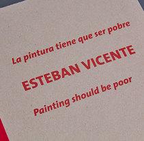 La pintura tiene que ser pobre - Esteban Vicente. Un proyecto de Dirección de arte y Diseño editorial de José Luis Sanz         - 29.11.2017