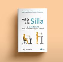 Adiós a la silla. Un proyecto de Dirección de arte, Diseño editorial y Diseño gráfico de Natalia Arnedo         - 20.01.2018